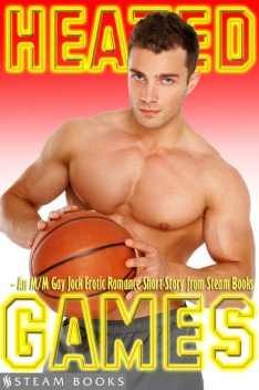 Heated Games – An M/M Gay Jock Erotic Romance Short Story from Steam Books, Steam Books, Melody Lewis