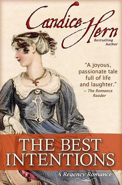 The Best Intentions (A Regency Romance), Candice Hern