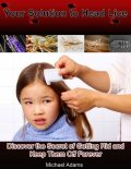 Your Solution to Head Lice: Discover the Secret of Getting Rid and Keep Them Off Forever, Michael Adams