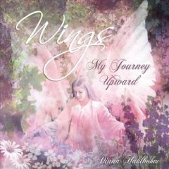 Wings: My Journey Upward, Diana Hahlbohm
