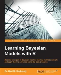 Learning Bayesian Models with R, Hari M. Koduvely