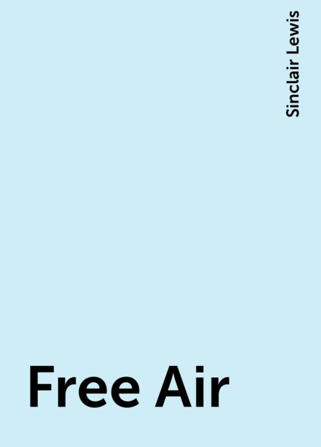 Free Air, Sinclair Lewis