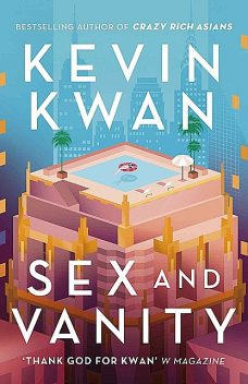 Sex and Vanity, Kevin Kwan