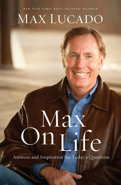 Max on Life, Max Lucado
