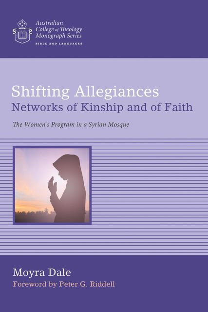 Shifting Allegiances: Networks of Kinship and of Faith, Moyra Dale
