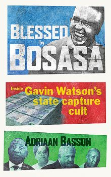 Blessed by Bosasa, Adriaan Basson