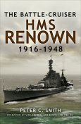 The Battle-Cruiser HMS Renown, 1916–48, Peter Smith