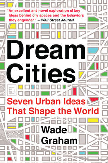 Dream Cities, Wade Graham