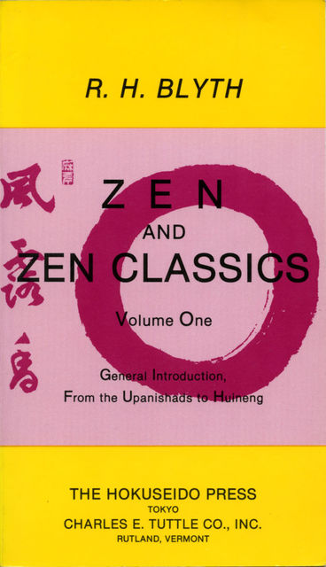 Zen and Zen Classics volume 1, R.H. Blyth