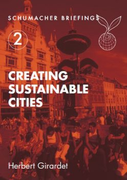 Creating Sustainable Cities, Herbert Girardet