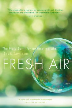 Fresh Air The Holy Spirit for an Inspired Life, Jack Levison