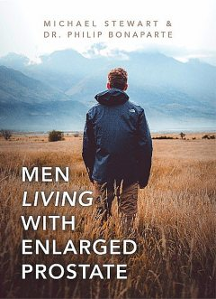 Men Living With Enlarged Prostate, Michael Stewart, Philip Bonaparte