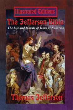 The Jefferson Bible (Illustrated Edition), Thomas Jefferson