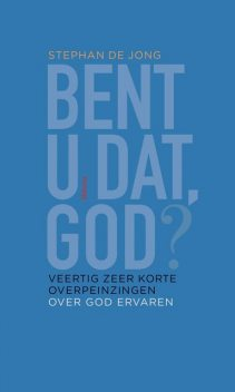 Bent u dat, God, Stephan de Jong