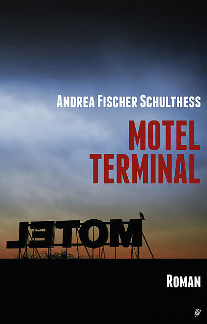 Motel Terminal, Andrea Fischer Schulthess