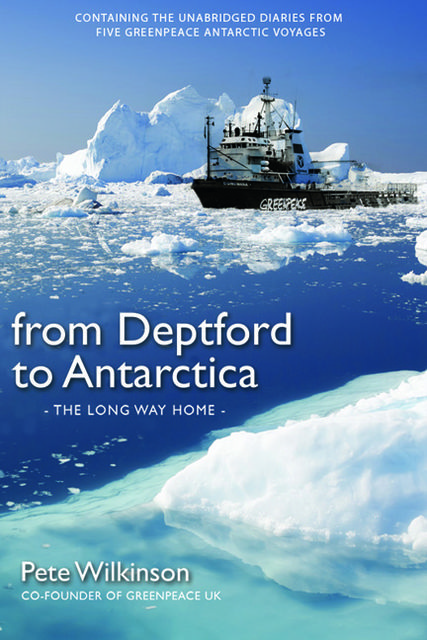 From Deptford to Antarctica, Pete Wilkinson