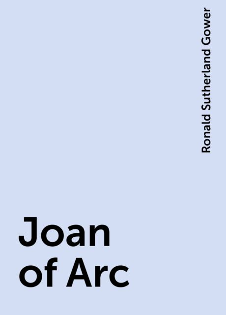Joan of Arc, Ronald Sutherland Gower