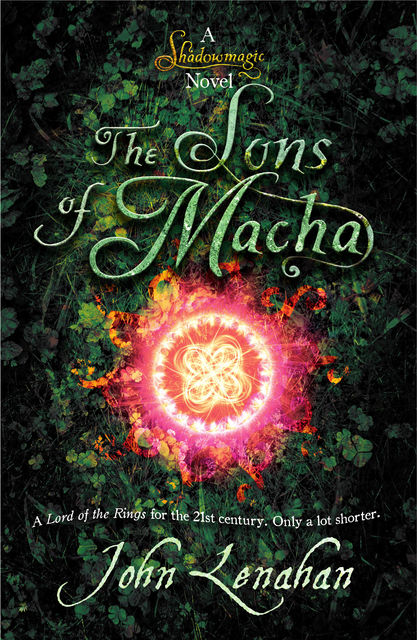 Sons of Macha (Shadowmagic, Book 3), John Lenahan