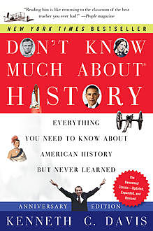 Don't Know Much About History, Anniversary Edition, Kenneth C. Davis