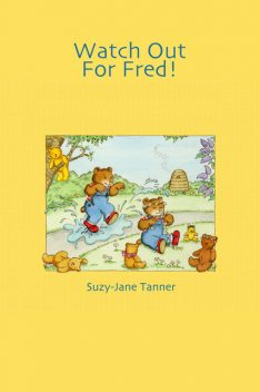 Watch Out For Fred!, Suzy-Jane Tanner