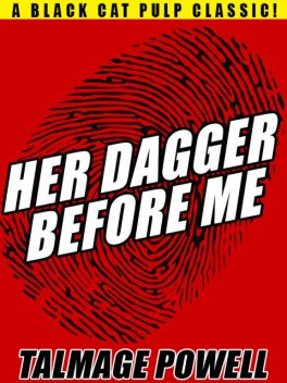 Her Dagger Before Me, Talmage Powell