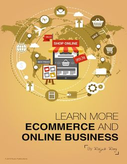 Learn more – Ecommerce and Online Business, Rajib Roy