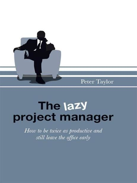 The Lazy Project Manager, Peter Taylor