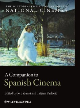A Companion to Spanish Cinema (CNCZ – The Wiley-Blackwell Companions to National Cinemas), Jo, #263, Labanyi, Pavlovi, Tatjana