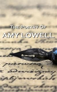 Amy Lowell, The Poetry Of, Amy Lowell