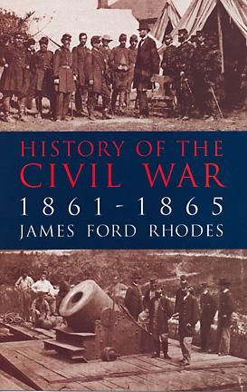 History of the Civil War, 1861–1865, James Ford Rhodes