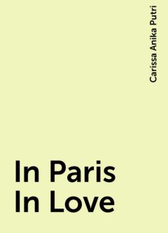 In Paris In Love, Carissa Anika Putri