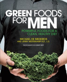 Green Foods for Men, Michael De Medeiros, Jenny Westerkamp