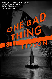 One Bad Thing, Bill Eidson