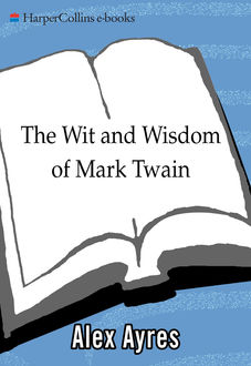 The Wit and Wisdom of Mark Twain, Alex Ayres