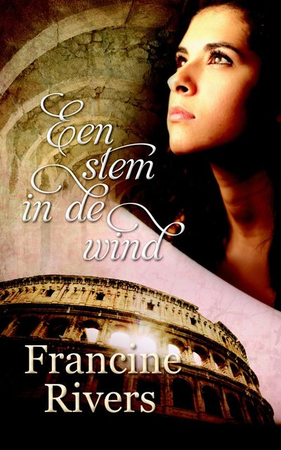 Een stem in de wind, Francine Rivers