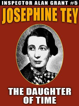 The Daughter of Time, 1896–1952, Josephine, Tey
