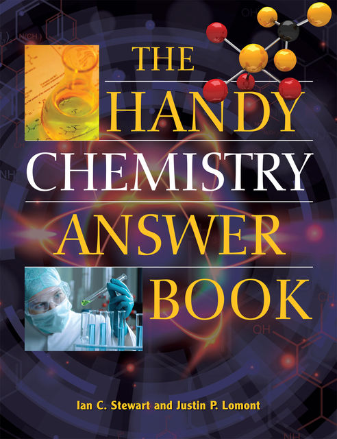 The Handy Chemistry Answer Book, Ian Stewart, Justin P. Lomont