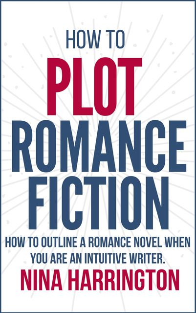 How to Plot Romance Fiction, Nina Harrington