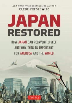Japan Restored, Clyde Prestowitz