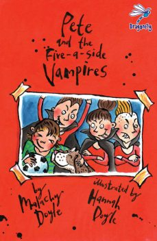 Pete and the Five-A-Side Vampires, Malachy Doyle