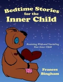 Bedtime Stories for the Inner Child, RMT, CHT, MI Frances Bingham