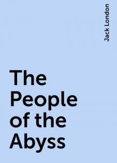 The People of the Abyss, Jack London