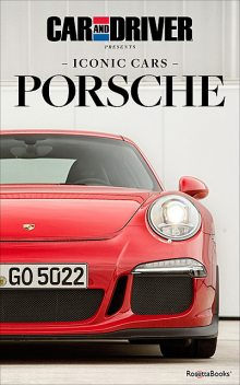 Car and Driver Iconic Cars: Porsche, Driver Car