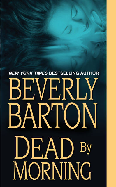 Dead By Morning, Beverly Barton