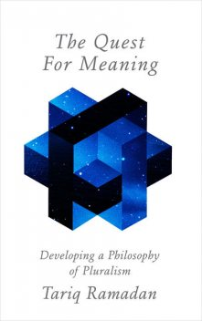 The Quest for Meaning, Tariq Ramadan