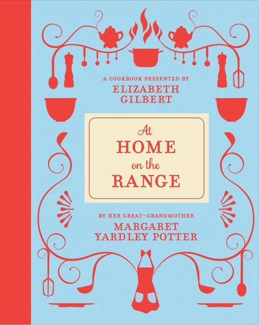 At Home on the Range, Elizabeth Gilbert, Margaret Yardley Potter