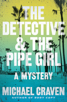 The Detective & The Pipe Girl, Michael Craven