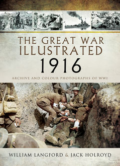 The Great War Illustrated 1916, William Langford, Jack Holroyd