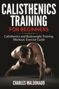 Calisthenics Training For Beginners, Charles Maldonado