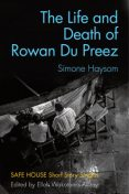 The Life and Death of Rowan Du Preez, Simone Haysom